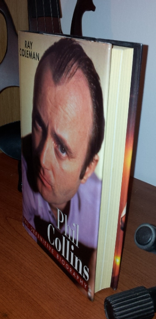 Ray Coleman - phil Collins The Definitive Biography