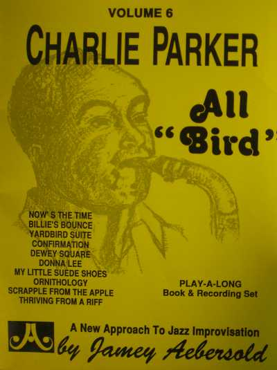 "Charlie Parker ""All Bird"" Volume 6"
